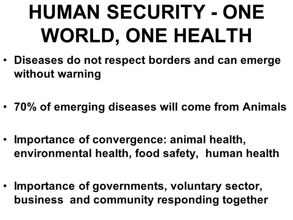 HUMAN SECURITY - ONE WORLD, ONE HEALTH