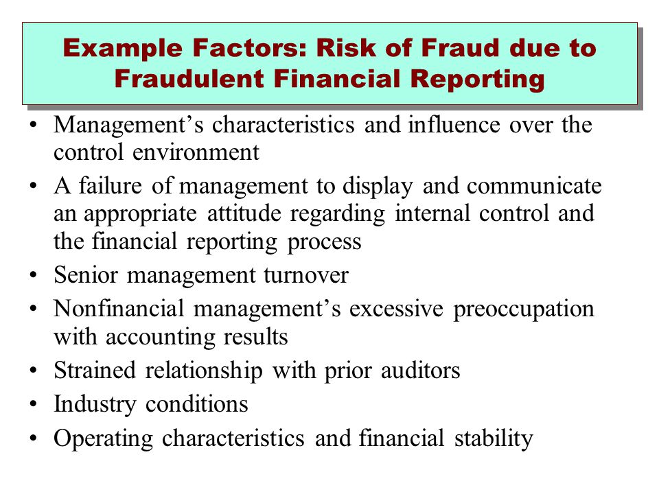 Example Factors: Risk of Fraud due to Fraudulent Financial Reporting
