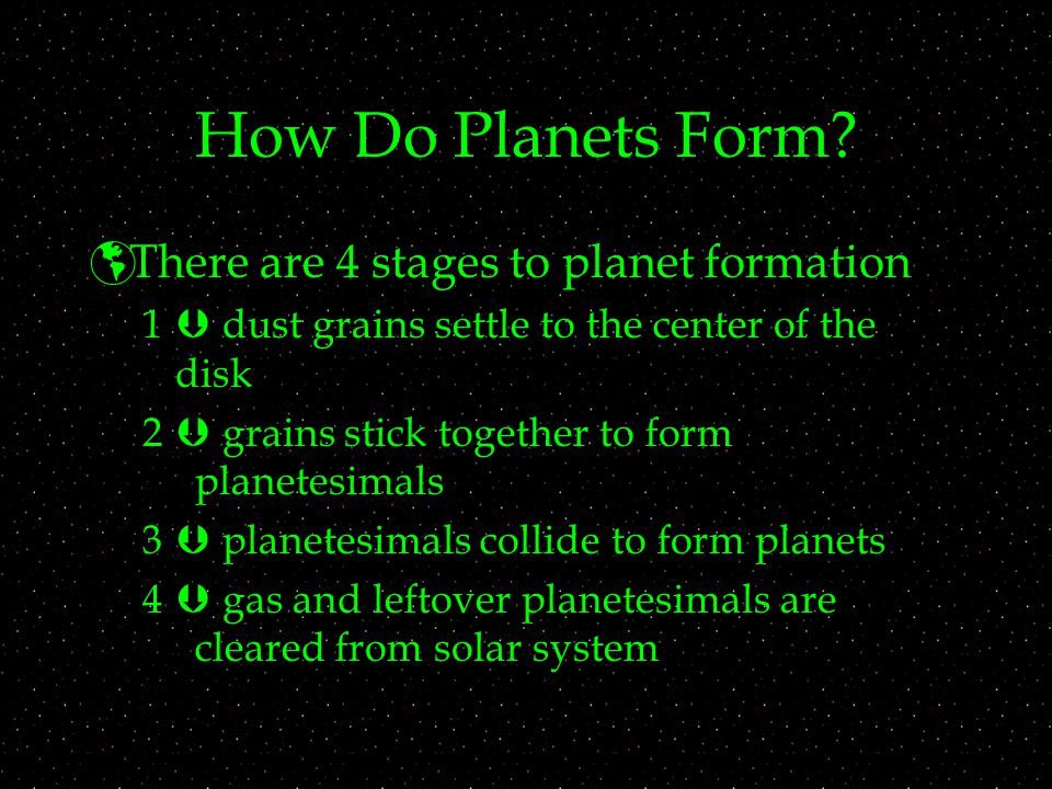 How Do Planets Form There are 4 stages to planet formation