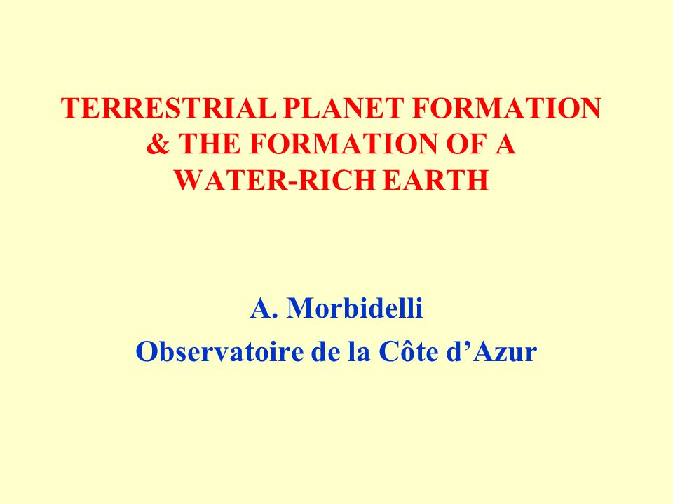 TERRESTRIAL PLANET FORMATION & THE FORMATION OF A WATER-RICH EARTH