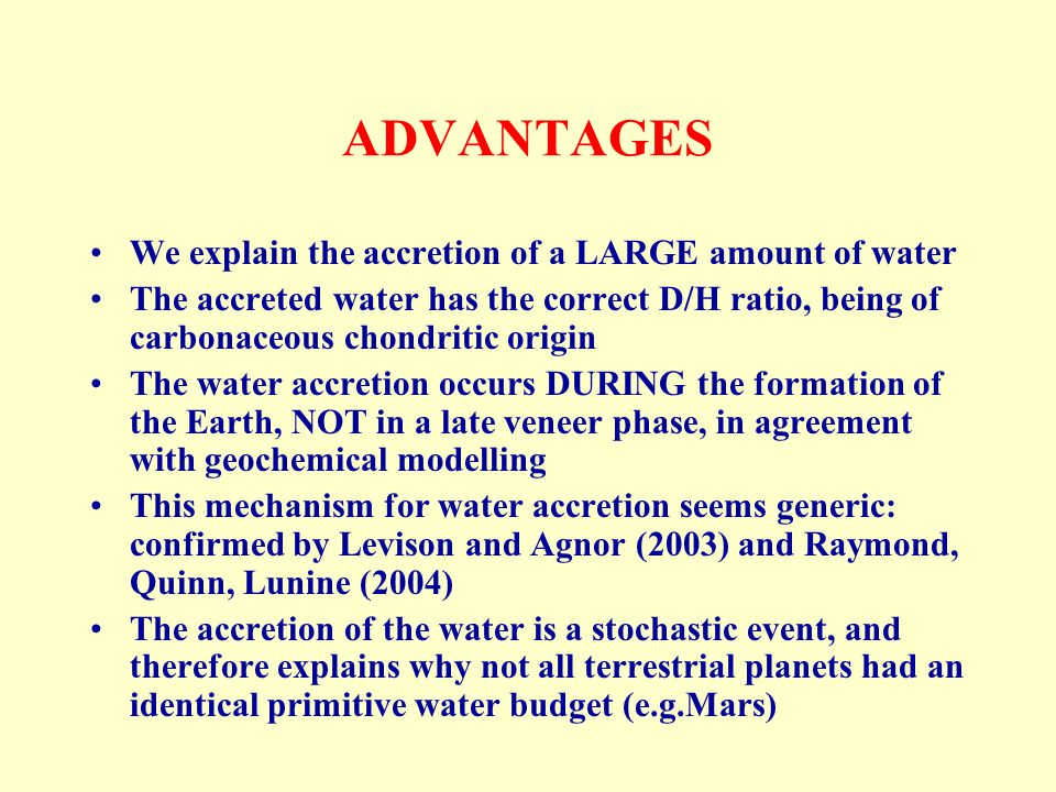 ADVANTAGES We explain the accretion of a LARGE amount of water