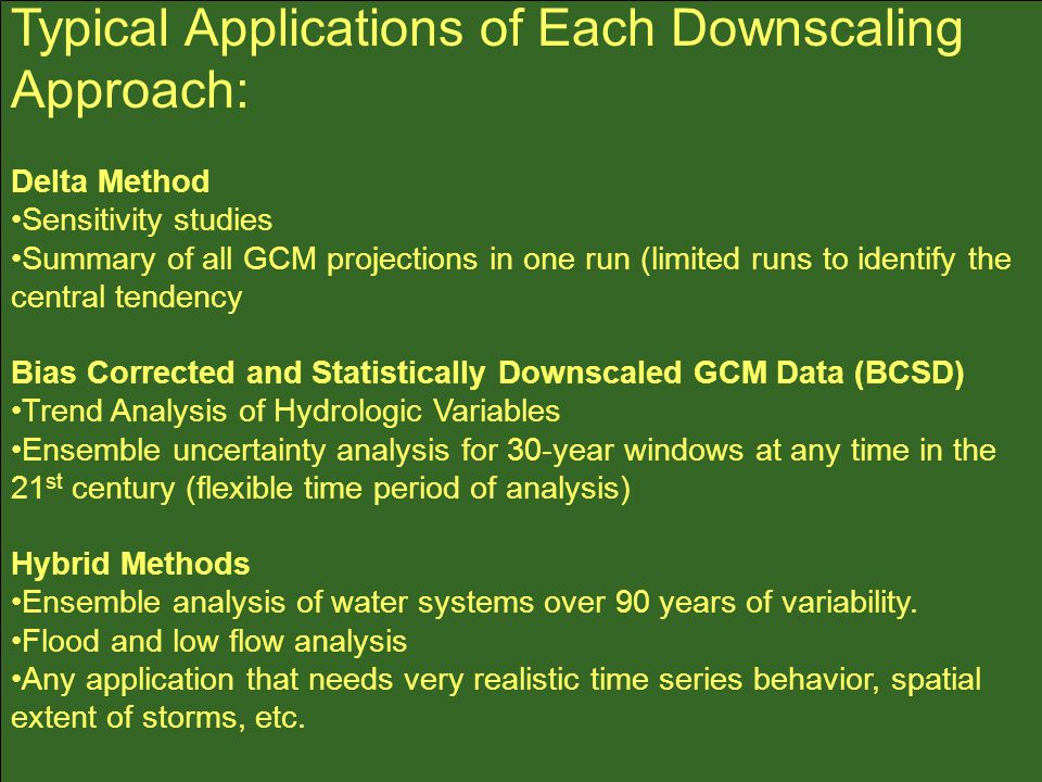 Typical Applications of Each Downscaling Approach: