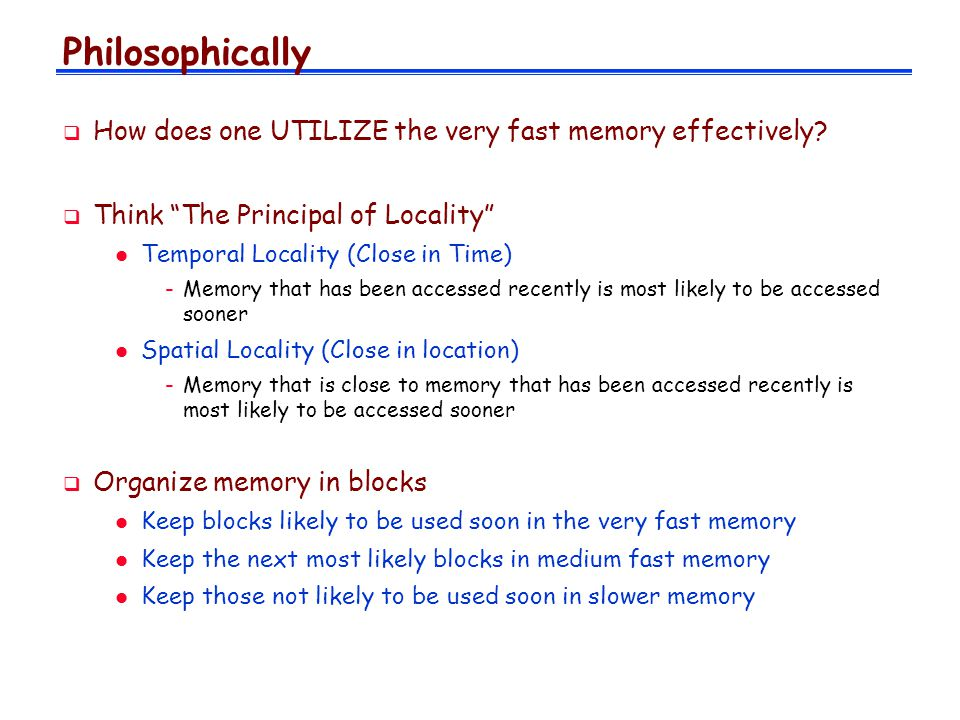 Philosophically How does one UTILIZE the very fast memory effectively