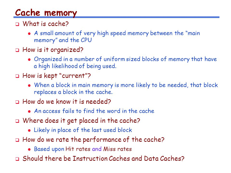 Cache memory What is cache How is it organized