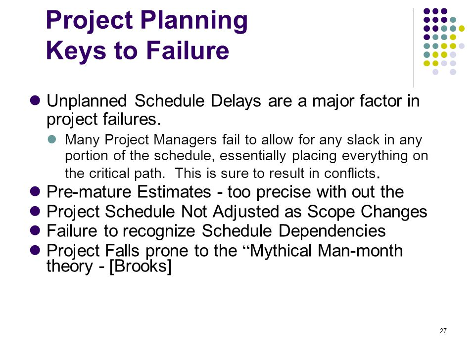 theory of project management failure critical Critical chain project management (ccpm) could reduce the time needed to  issues that can lead to a poorly performing or failed project  this theory may seem all-too-obvious, but sometimes, the obvious becomes easy to overlook.