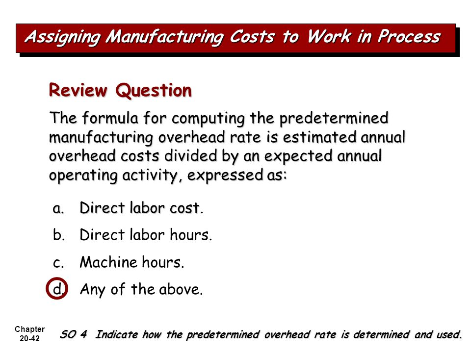 Review Question Assigning Manufacturing Costs to Work in Process