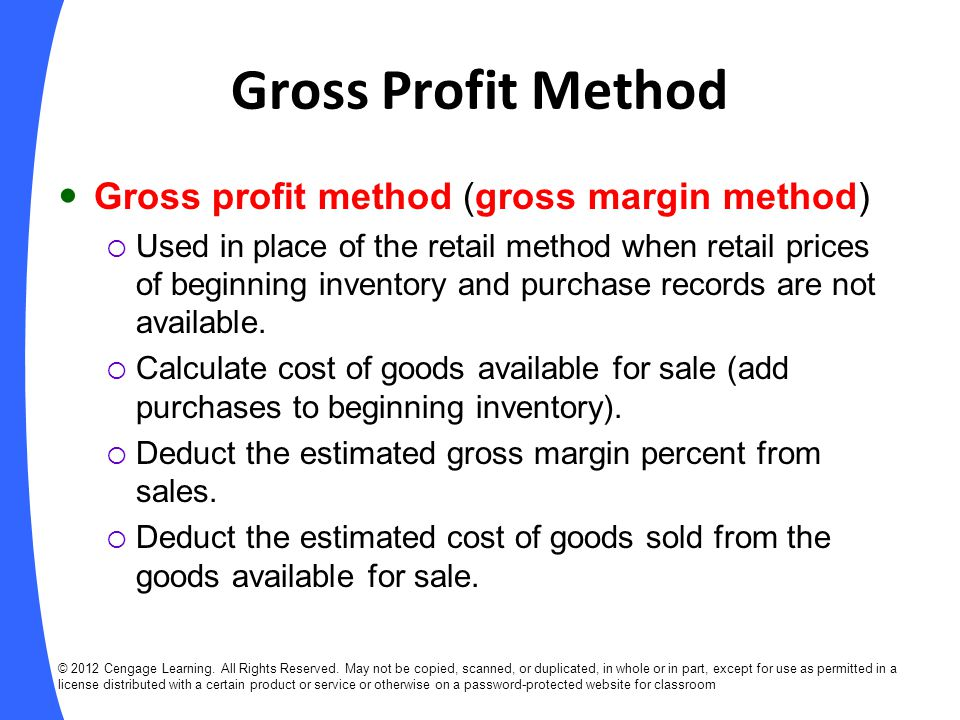 Gross Profit Method Gross profit method (gross margin method)