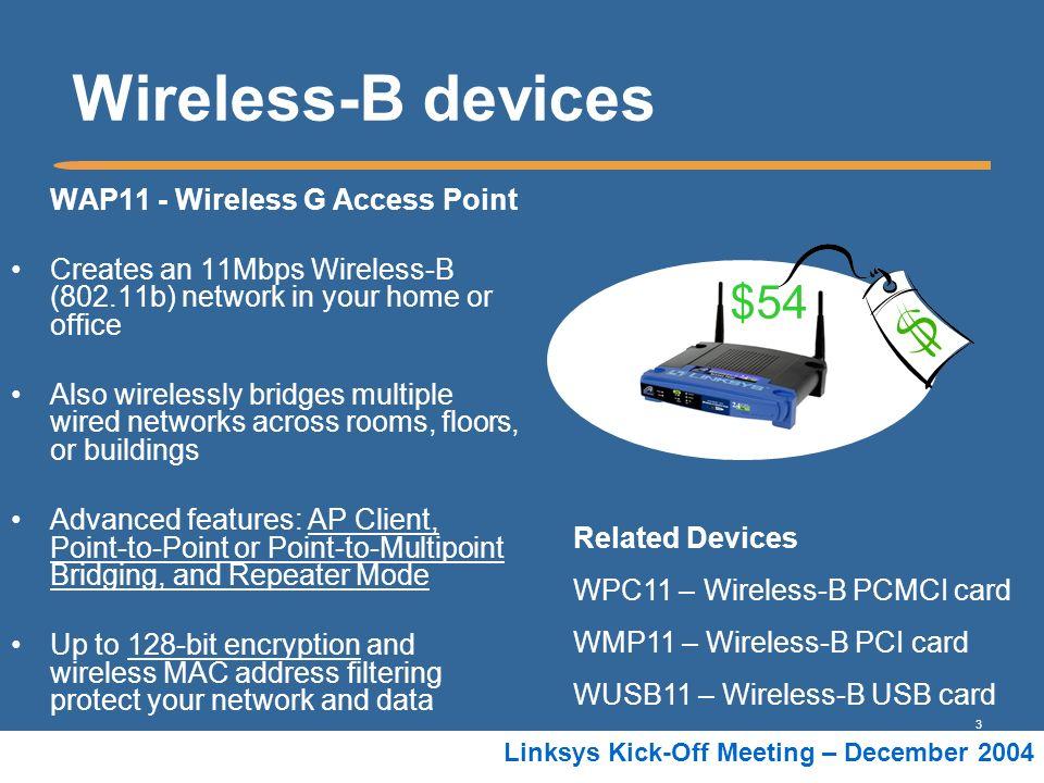Wireless-B devices $54 WAP11 - Wireless G Access Point