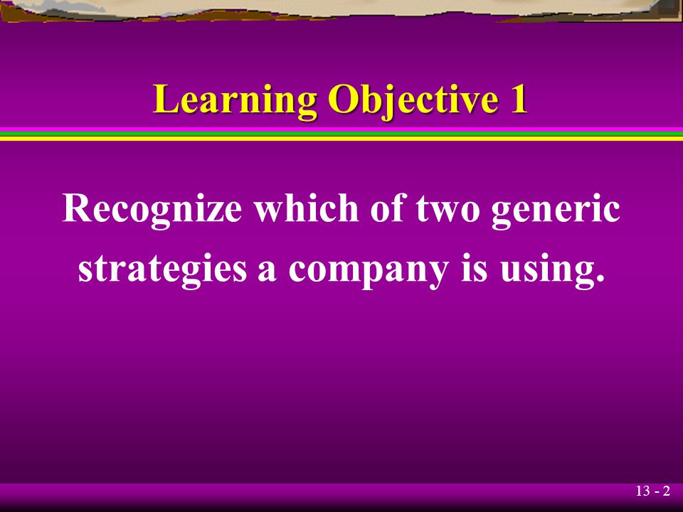 Recognize which of two generic strategies a company is using.