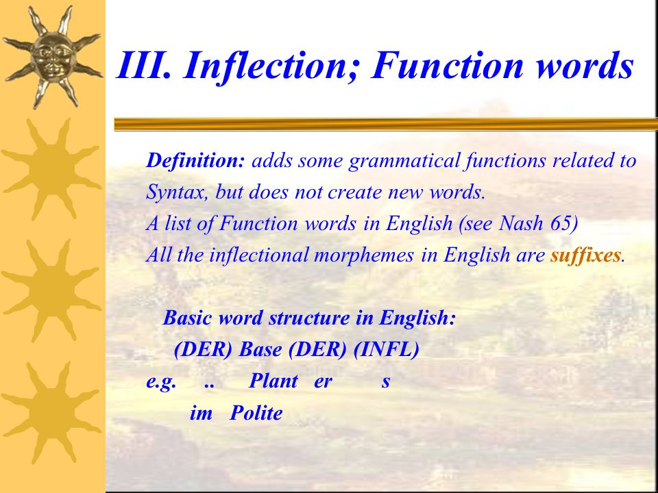 III. Inflection; Function words