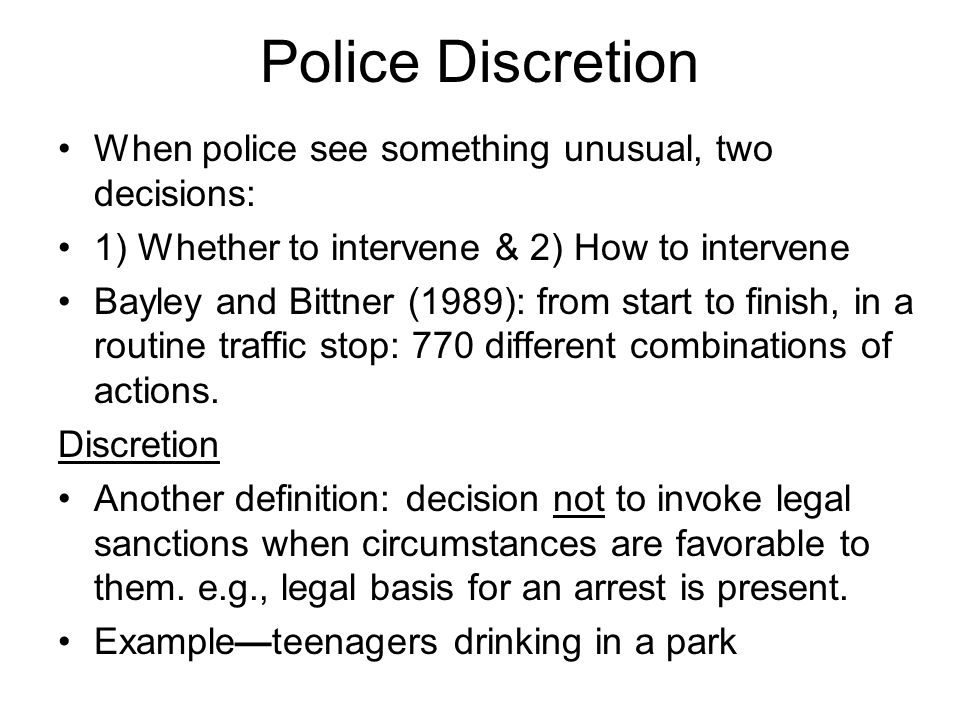 police disretion The uses and abuses of police discretion: toward harm reduction policing exercises of police discretion such as racial profiling are best deterred, recent.