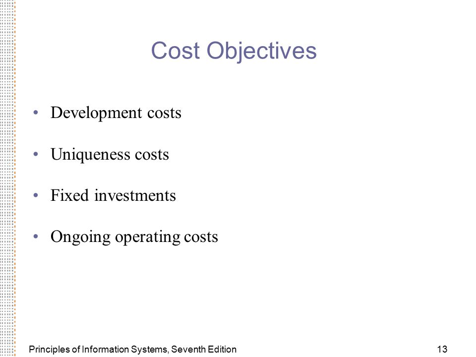 Cost Objectives Development costs Uniqueness costs Fixed investments