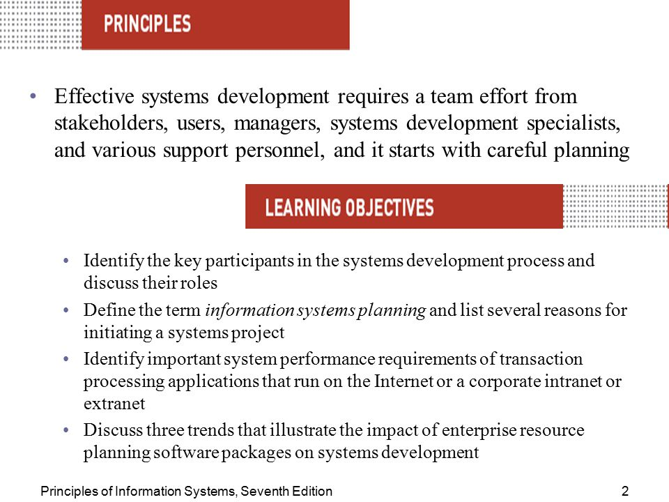 Effective systems development requires a team effort from stakeholders, users, managers, systems development specialists, and various support personnel, and it starts with careful planning