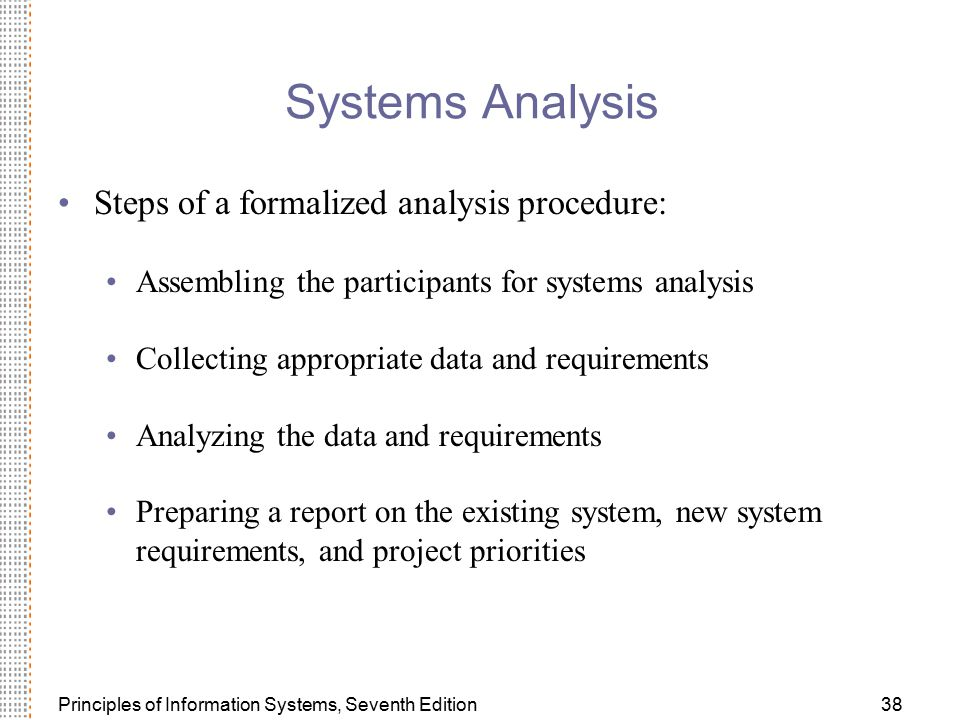 Systems Analysis Steps of a formalized analysis procedure: