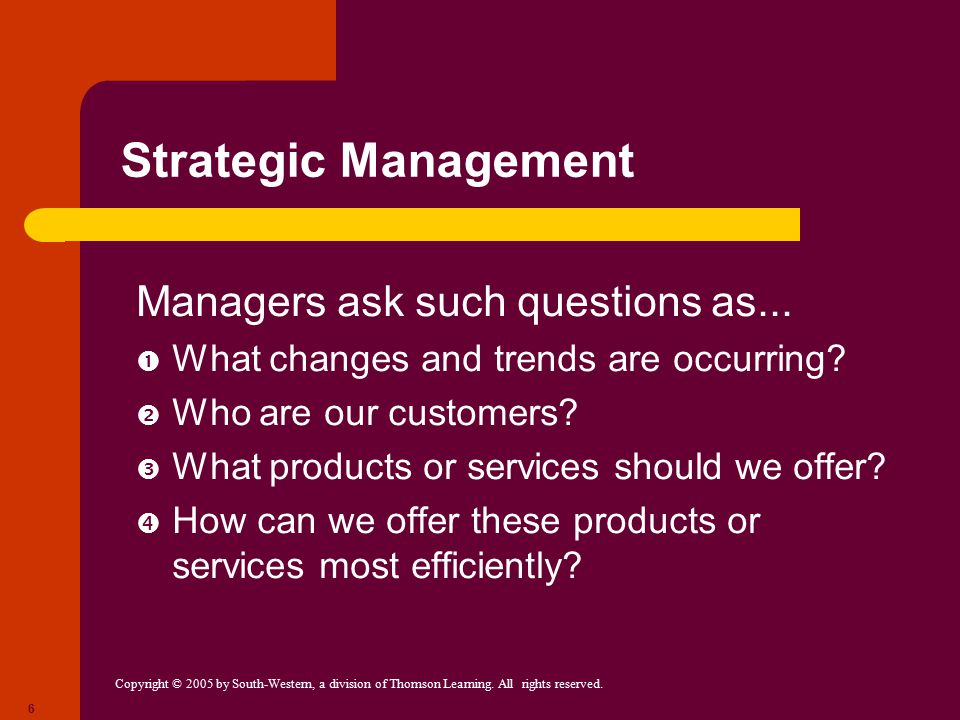Strategic Management Managers ask such questions as...