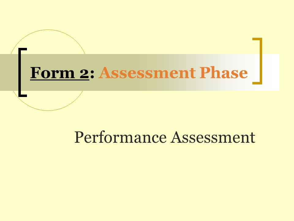 Form 2: Assessment Phase