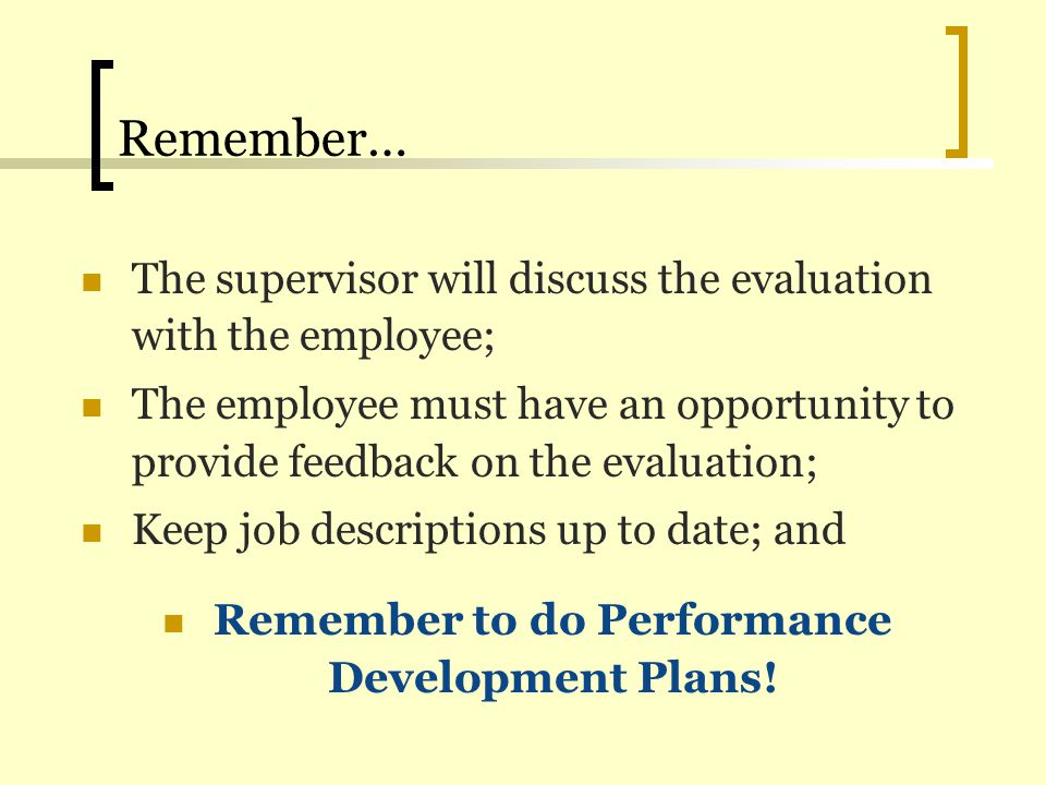 Remember to do Performance Development Plans!