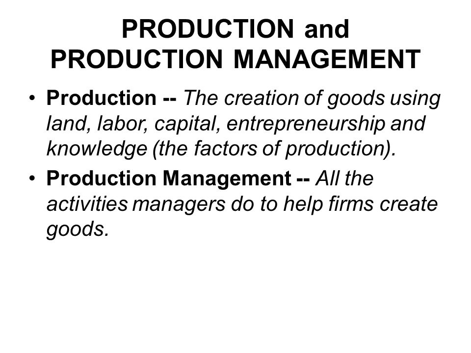 production and operations management of goods The main difference between production and operations management is that while production management is concerned with the management of activities related to.