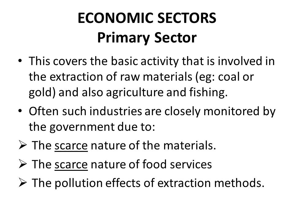 primary sector of business extraction of Examples of primary sector businesses you could perhaps even argue that's bp is a primary business extraction jobs, such as mining.