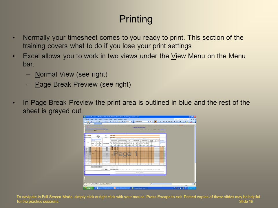 Printing Normally your timesheet comes to you ready to print. This section of the training covers what to do if you lose your print settings.