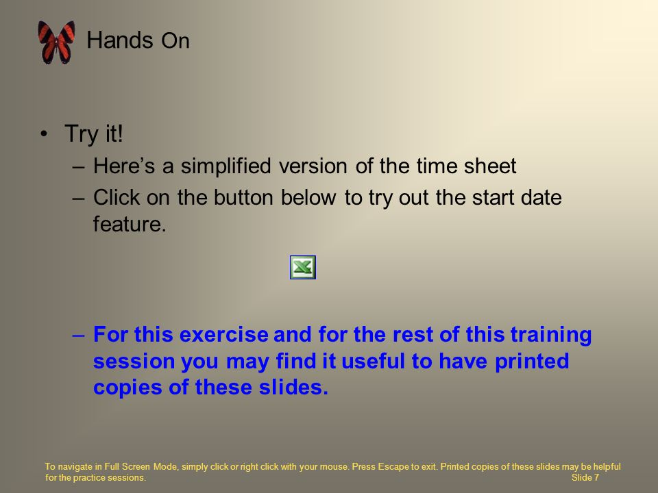 Hands On Try it! Here's a simplified version of the time sheet