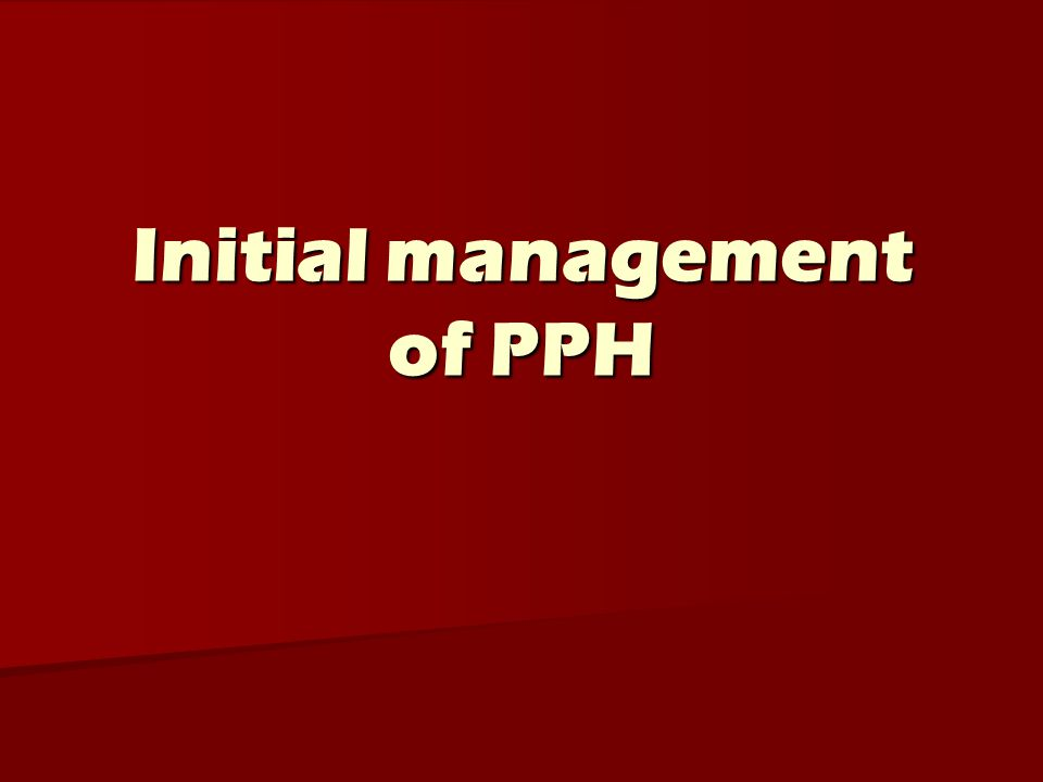 Initial management of PPH