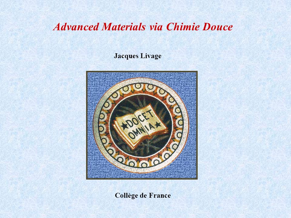 Advanced Materials via Chimie Douce