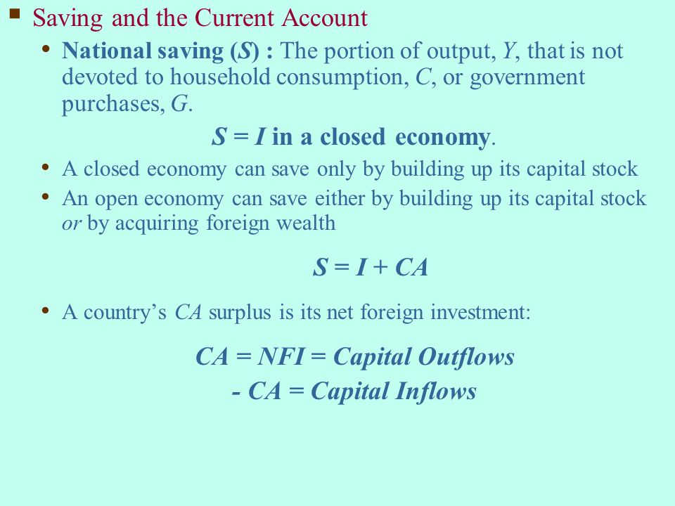 CA = NFI = Capital Outflows