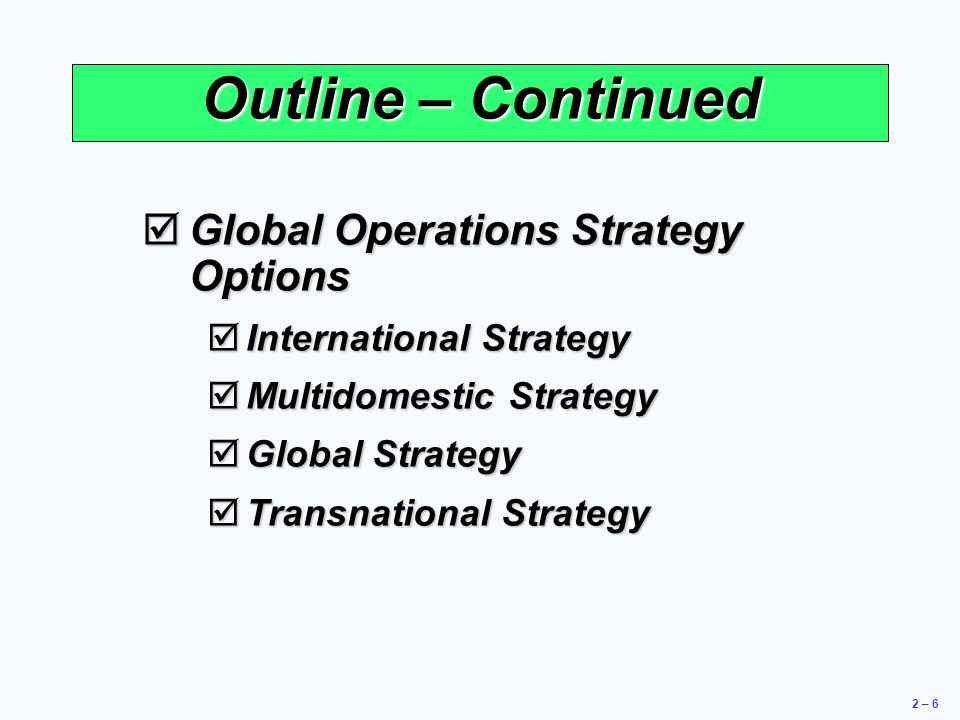 strategy international operations Strategic options for global expansion  committing to a particular strategy experienced international executives often say the company  operations, partners.
