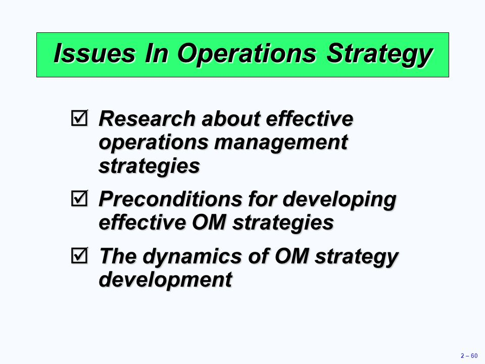strategic operation issues Strategic operation issues executive summary this paper reviews a core process of the light and power organisation with a view to seeking opportunity for change in.