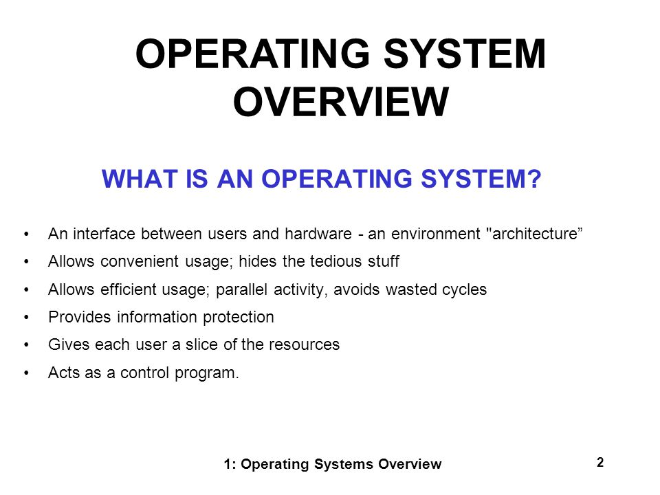 an overview of an operating system Abstract modern control systems applications are often built on top of a real time  operating system (rtos) which provides the necessary hardware abstraction.