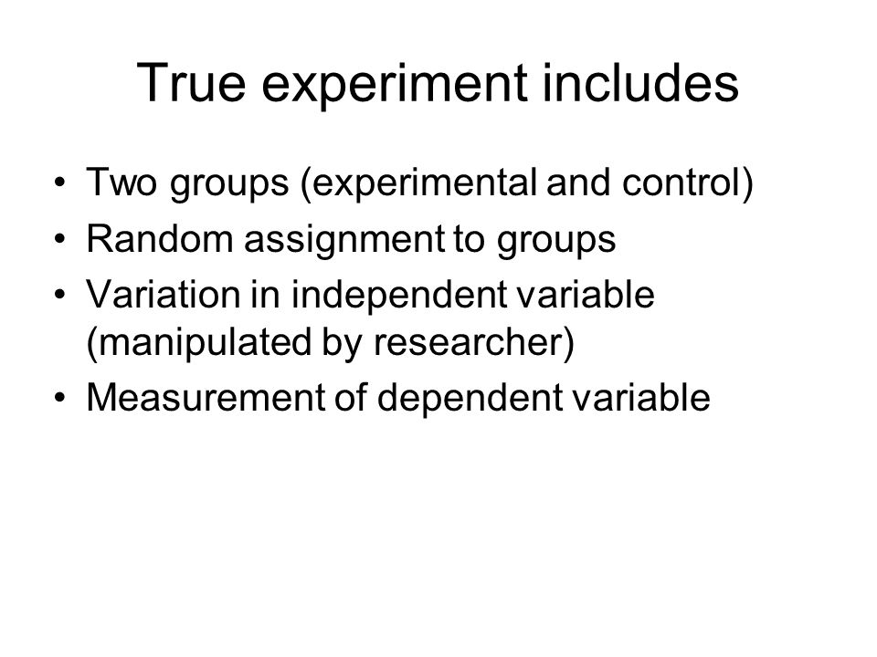 True experiment includes