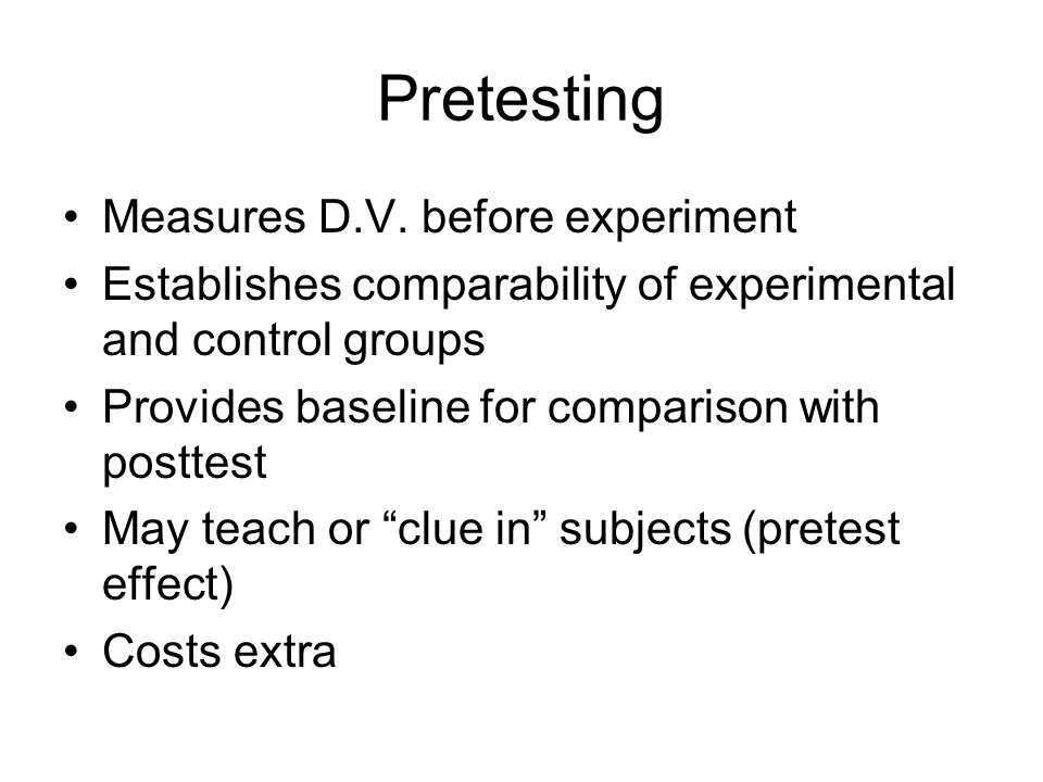 Pretesting Measures D.V. before experiment