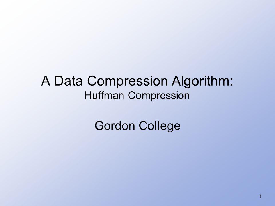 A Data Compression Algorithm: Huffman Compression