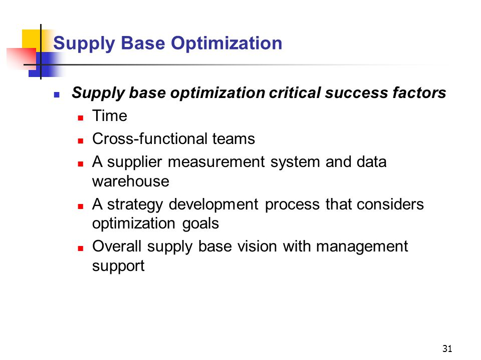 well developed supply base Part of that is how he or she architects the supply base, not just for supply assurance and savings, but to allow them to meet other business objectives as well these closer relationships enable both sides to become familiar with each other's operations and capabilities, thus spurring product development and efficiencies.