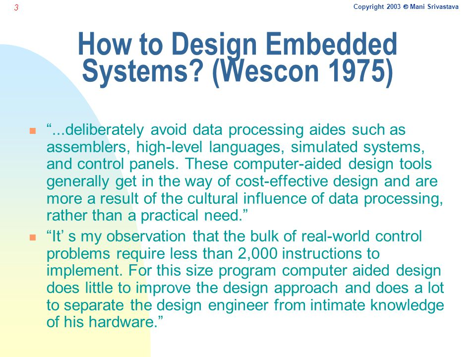 the embedded system models and the ability to design embedded systems Embedded systems design this will be followed by formal specification models and languages microcontrollers and power aware embedded system design week 6.