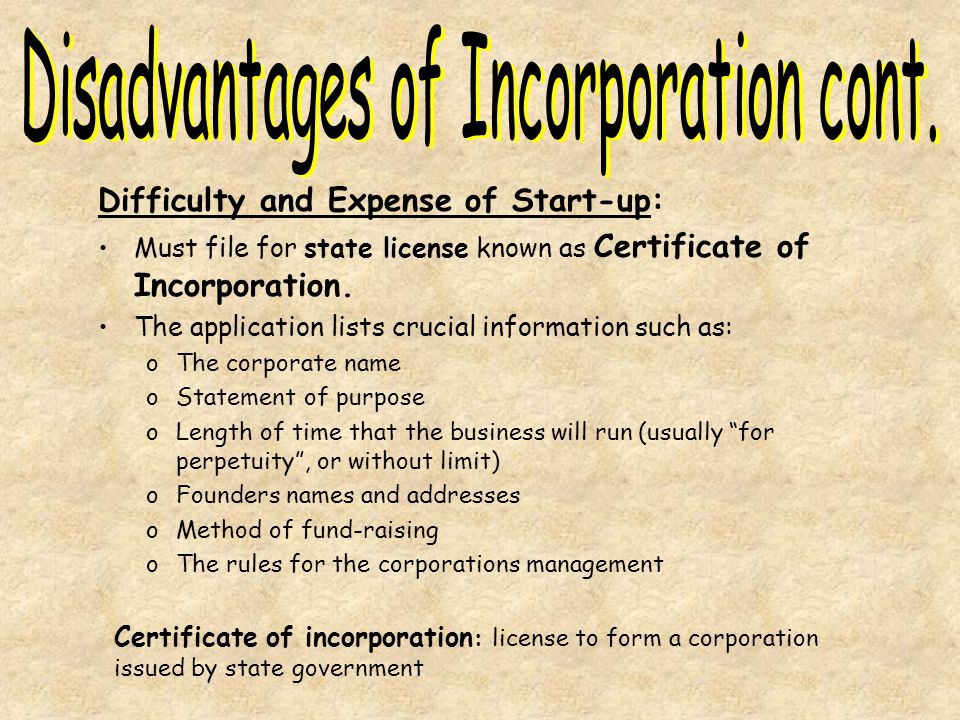 Disadvantages of Incorporation cont.