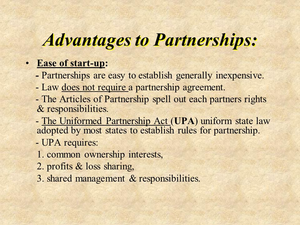 Advantages to Partnerships: