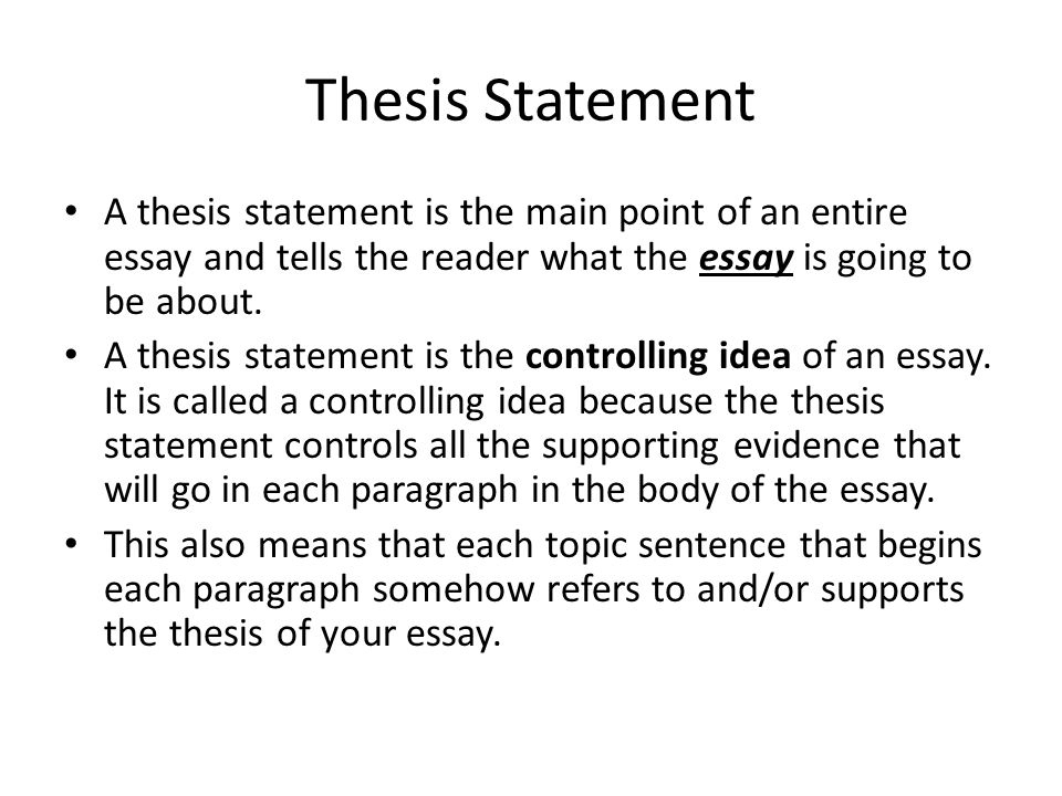 a controlling statement is the same as a thesis statement 2017-3-11  recognize steps to creating a thesis statement  choose a controlling idea practice  the conclusion will always depend on the thesis sentence and the.