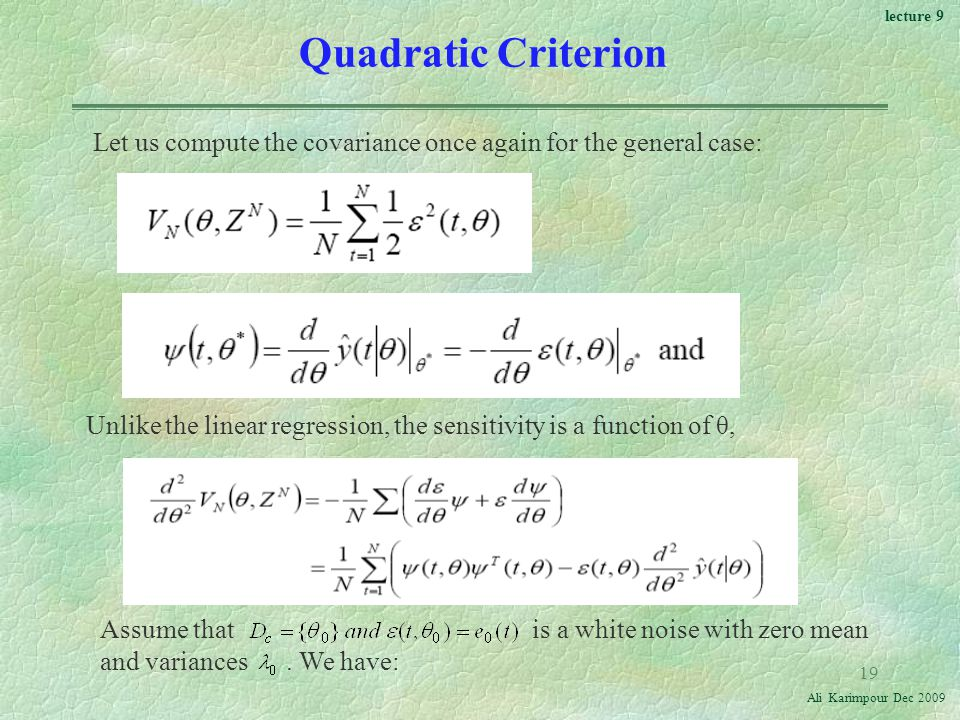 Quadratic Criterion Let us compute the covariance once again for the general case: Unlike the linear regression, the sensitivity is a function of θ,