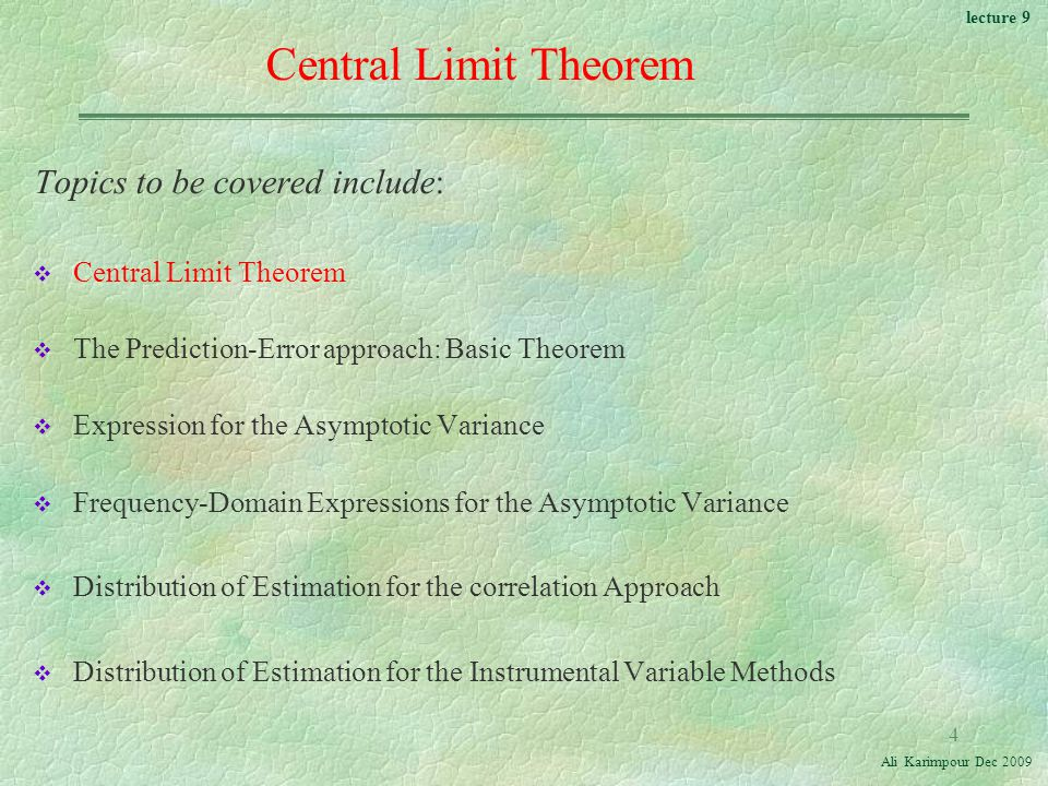 Central Limit Theorem Topics to be covered include: