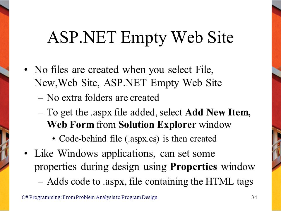 ASP.NET Empty Web Site No files are created when you select File, New,Web Site, ASP.NET Empty Web Site.