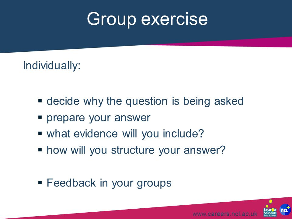 Group exercise Individually: decide why the question is being asked