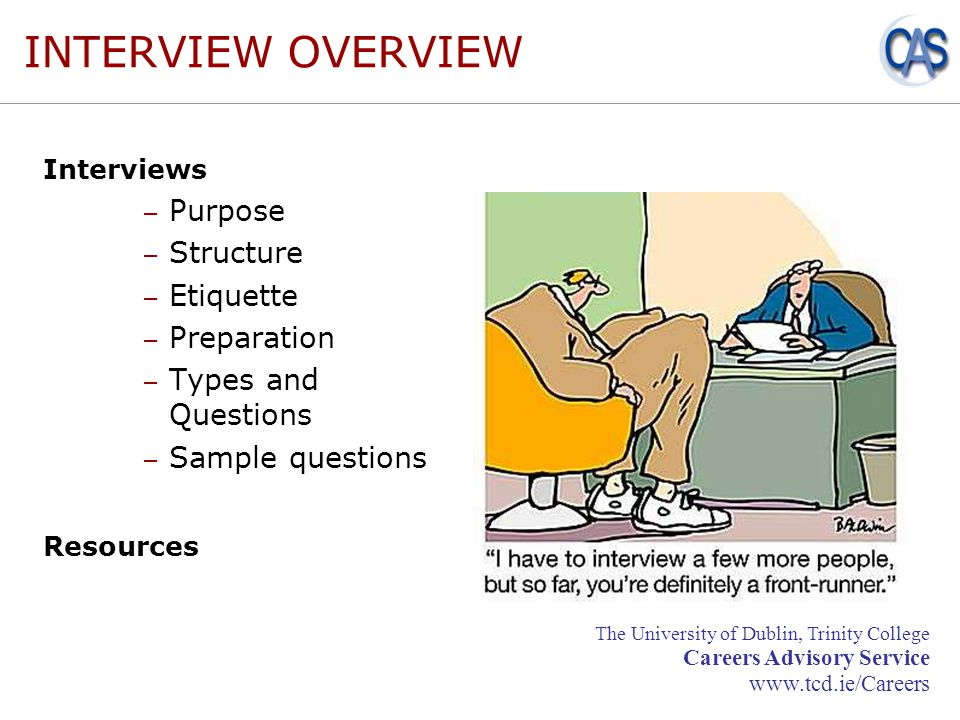 structure of an interview The level of structure in an interview can vary according to the constraints placed  on the questions asked and evaluation criteria interviews with a low degree of.