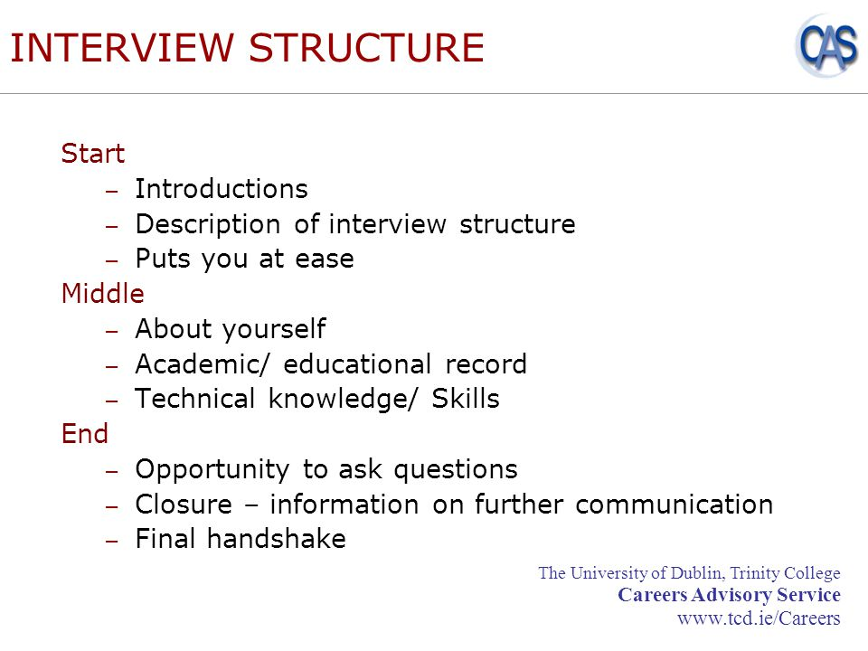 structure of an interview There are several interview styles and formats employers use to facilitate and extract candidate interview responses to aid the selection process.