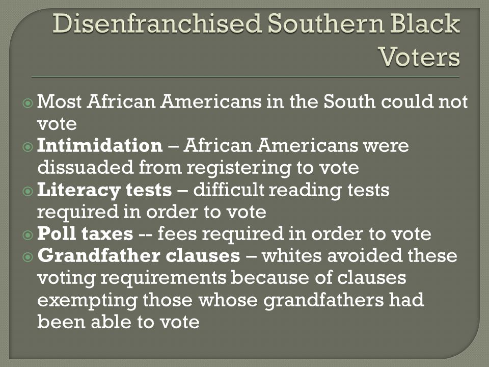 disenfranchisement of african american voters A brief history of african american voter disenfranchisement from the african american experience's jim crow encyclopedia , disenfranchisement, by sherita l johnson -- depriving african americans the right to vote, or disenfranchisement, was a significant feature of jim crow politics for almost a century.