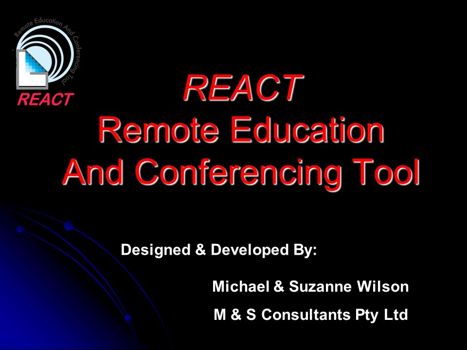 REACT Remote Education And Conferencing Tool