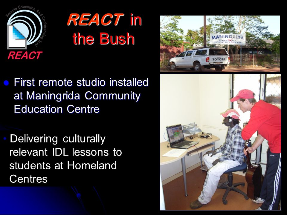 REACT in the Bush First remote studio installed at Maningrida Community Education Centre. Delivering culturally.