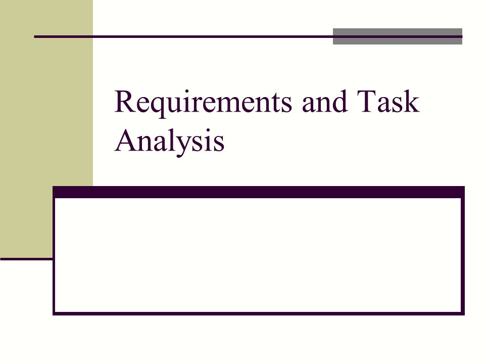 Requirements And Task Analysis  Ppt Download