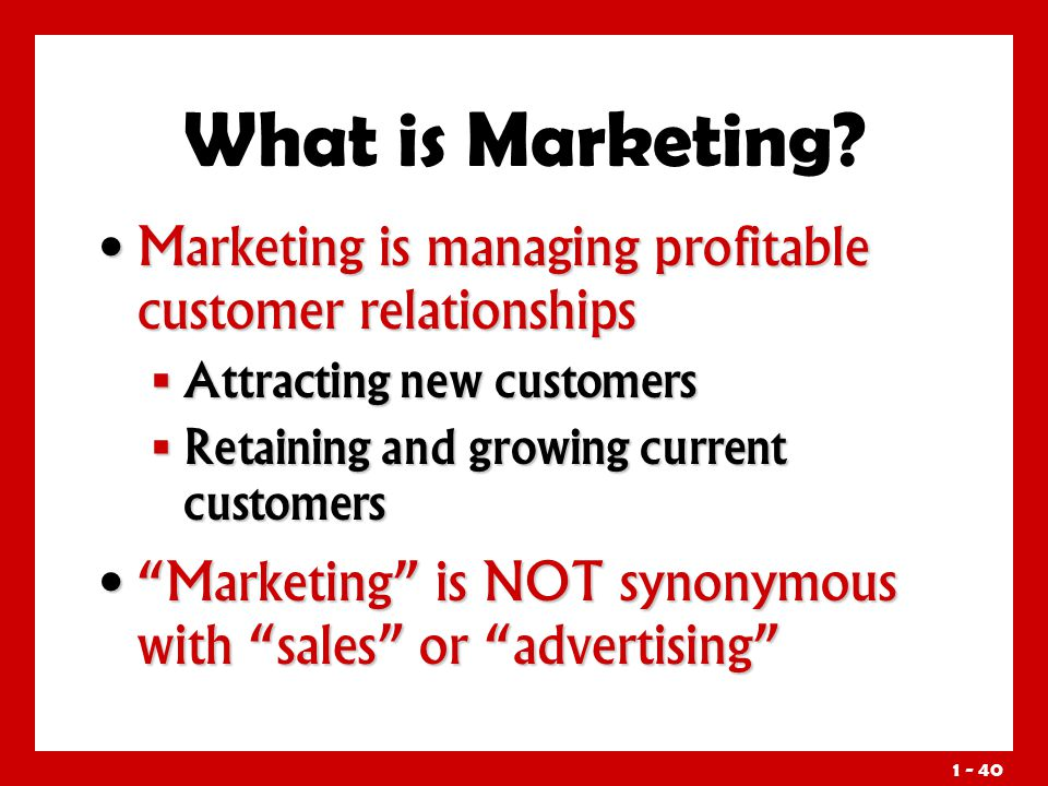 managing profitable customer relationship 1 marketing: managing profitable customer relationships chapter 1 objectives be able to define marketing and discuss its core concepts be able to define.